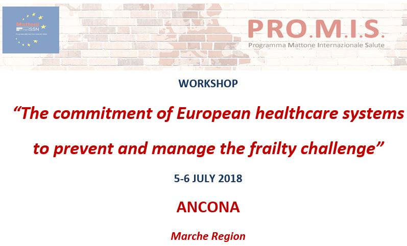 'The commitment of European healthcare systems to prevent and manage the frailty challenge'. 5-6 July, Ancona